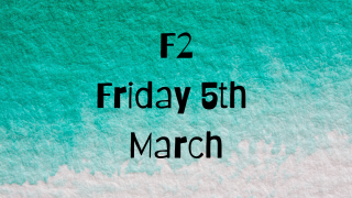 Friday 5th March -F2 Remote Learning